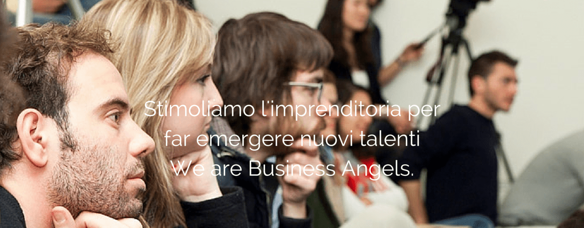 Stimoliamo l'imprenditoria per far emergere nuovi talentiWe are Business Angels. (3)